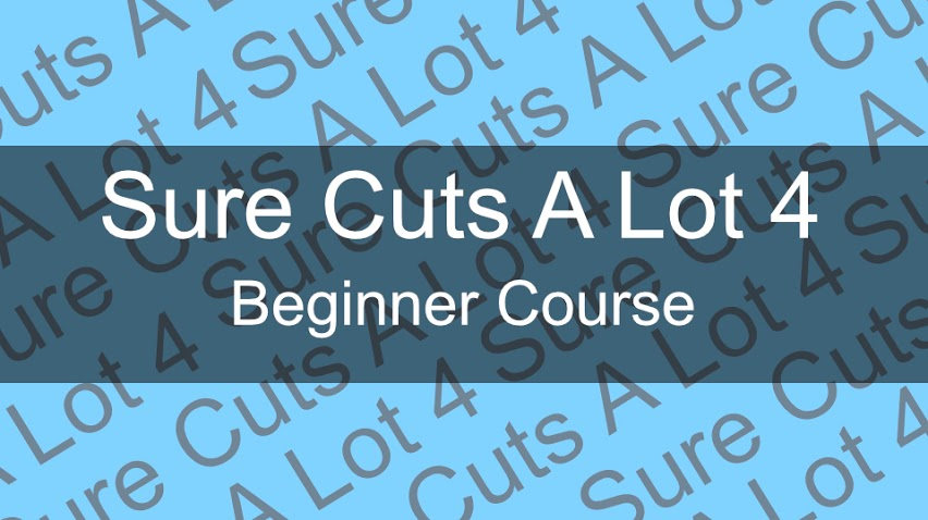 Sure Cuts A Lot 4 – Beginner Training Course