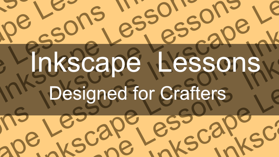 Inkscape Tutorials for Crafters