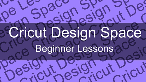 Cricut Design Space – Beginner Course